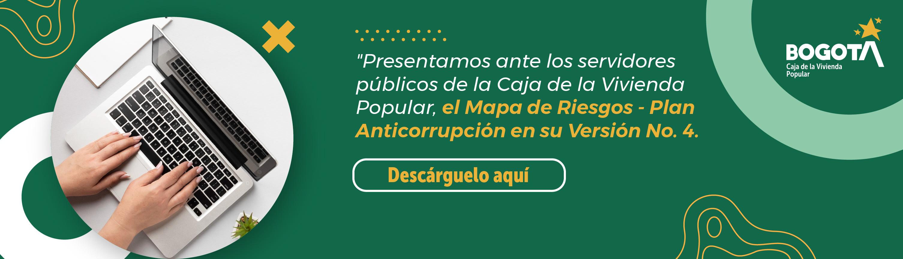 Presentamos ante los servidores públicos de la Caja de la Vivienda Popular el Mapa de riesgos - Plan anticorrupción en su versión V4
