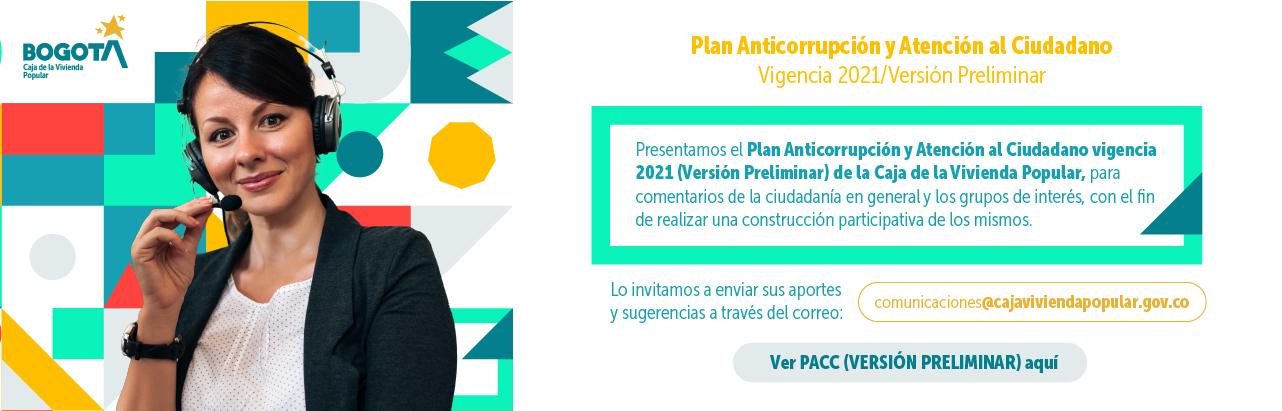 Plan Anticorrupción y Atención al Ciudadano - Versión Preliminar . Vigencia 2021