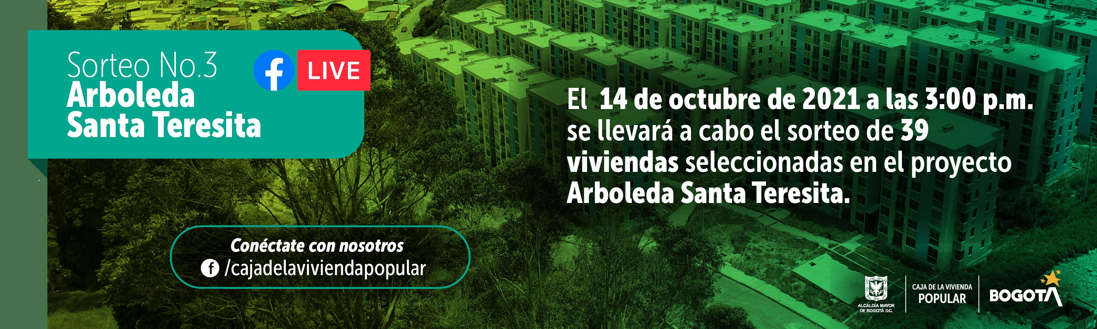 Invitación y conexión Facebook Live Sorteo No. 03  de unidades habitacionales Arboleda Santa Teresita jueves 14 de octubre de 2021 hora 3 de la tarde