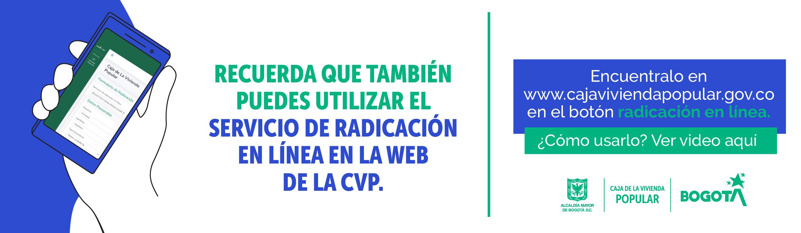 Recuerda que también puedes utilizar el servicio de radicación en línea en la web de la CVP